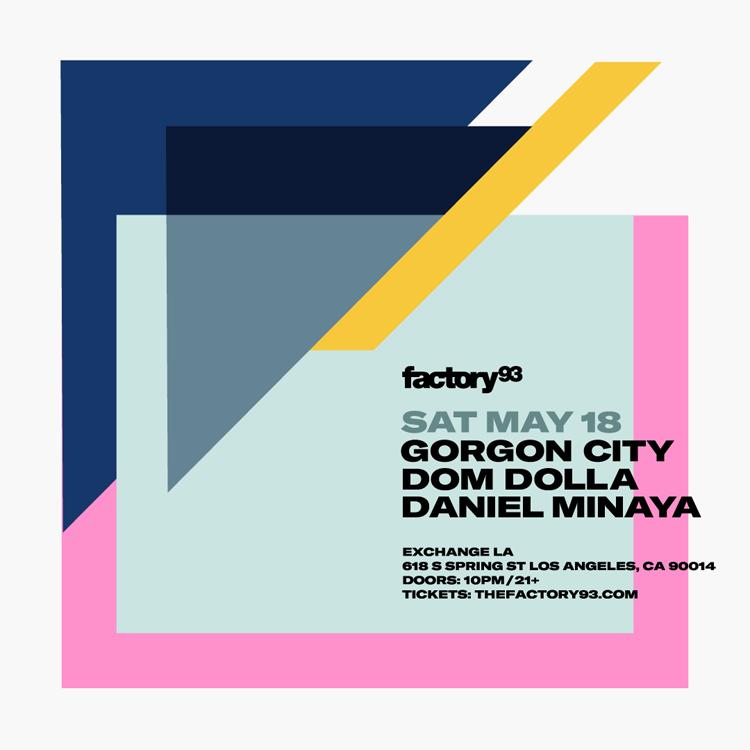 Gorgon City & Dom Dolla