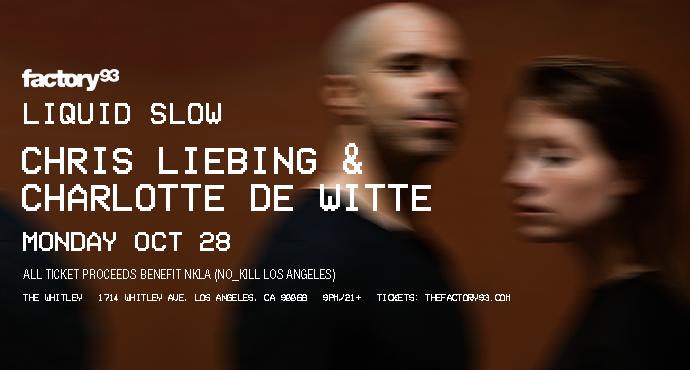 Liquid Slow: Chris Liebing & Charlotte de Witte