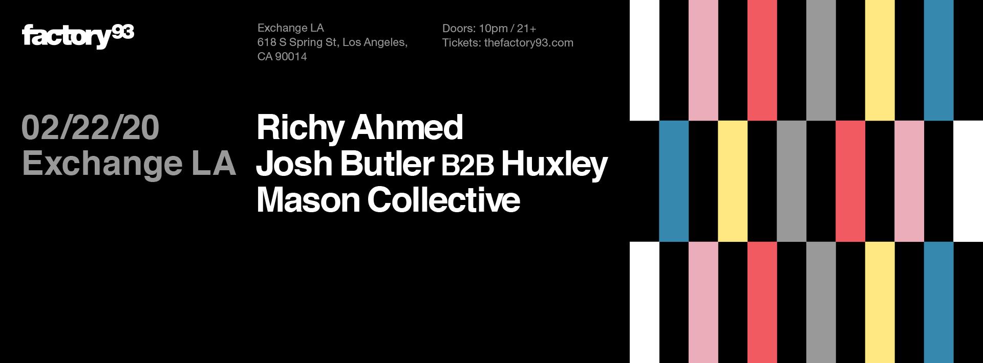 Richy Ahmed, Josh Butler b2b Huxley, Mason Collective