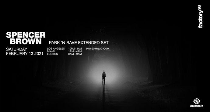 Spencer Brown: Park 'N Rave Extended Set