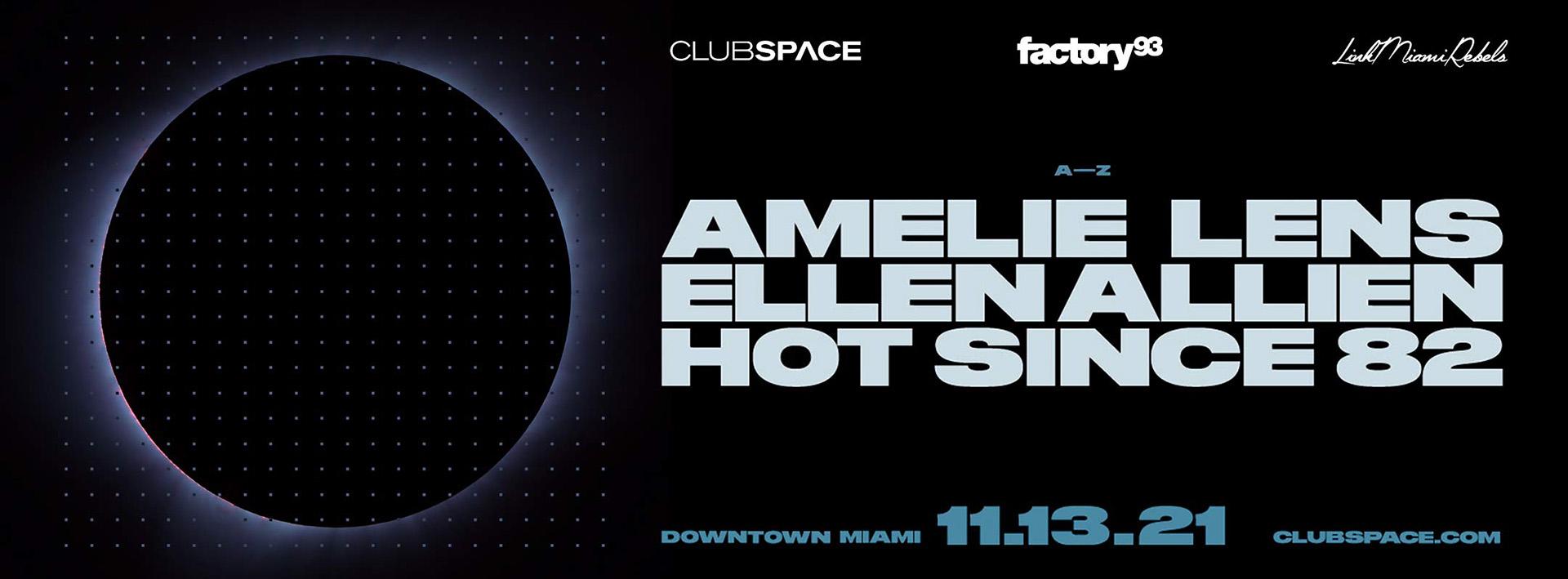 Amelie Lens, Ellen Allien, Hot Since 82